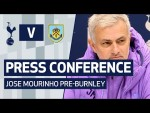 PRESS CONFERENCE | JOSE MOURINHO PREVIEWS BURNLEY