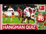 Top 9 Goals of the century – Hangman Style – Bundesliga 2019 Advent Calendar 16
