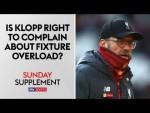 Is Jurgen Klopp right to complain about fixture overload? | Sunday Supplement | 15th December 2019