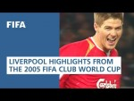 Liverpool Highlights From FIFA Club World Cup [2005]