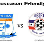 Liberty Professionals to play Okyeman Planners in friendly today