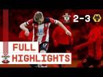 HIGHLIGHTS: Southampton 2-3 Wolverhampton Wanderers | Premier League