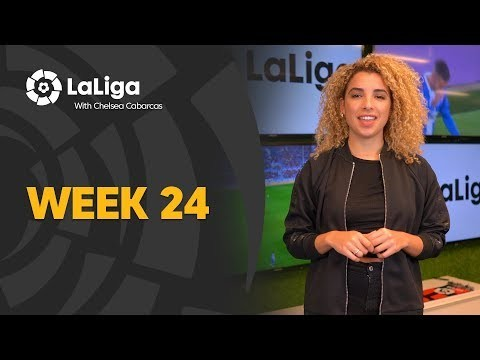 LaLiga with Chelsea Cabarcas: Week 24