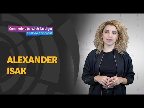 One minute with LaLiga & Chelsea Cabarcas: Alexander Isak