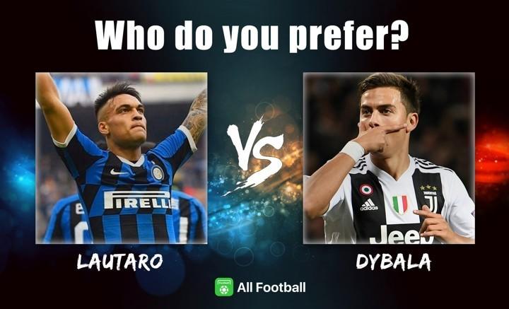 Who do you prefer? Lautaro vs Dybala