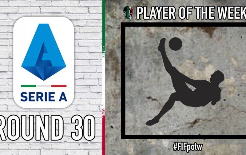 Serie A Player of the Week | Round 30