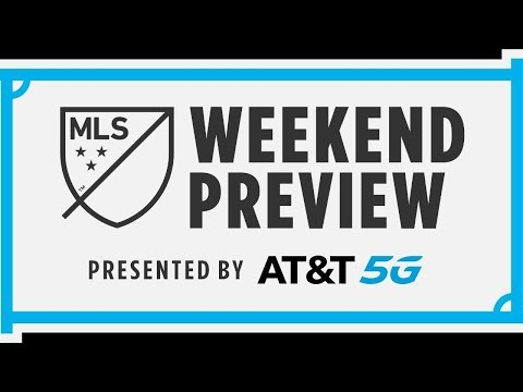 MLS Weekend Preview presented by AT&T