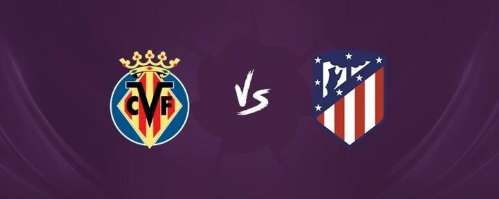 Villarreal vs Atletico LINE-UPS confirmed