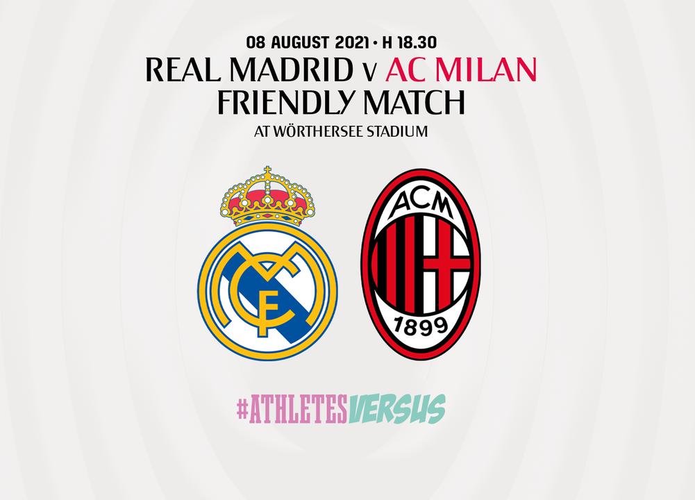 AC MILAN TO TAKE ON REAL MADRID IN PRE-SEASON FRIENDLY IN AUSTRIA