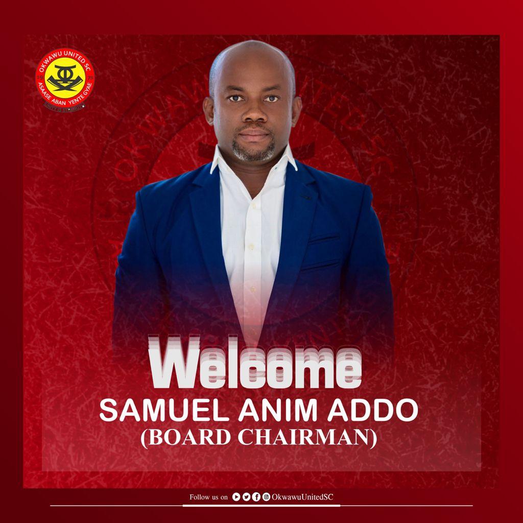 Ghana FA Ex.Co member Sammy Anim Addo appointed Okwahu United board chairman